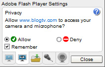Blogtv Webcam: Must check the privacy settings 'Allow' and then click 'Close' button.