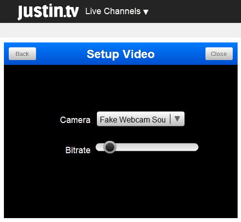 Justintv Webcam: 5 - Select 'Fake Webcam Source V6.1' from the dropdown list and click 'Close' button.